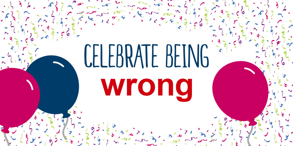 A celebration of getting things wrong