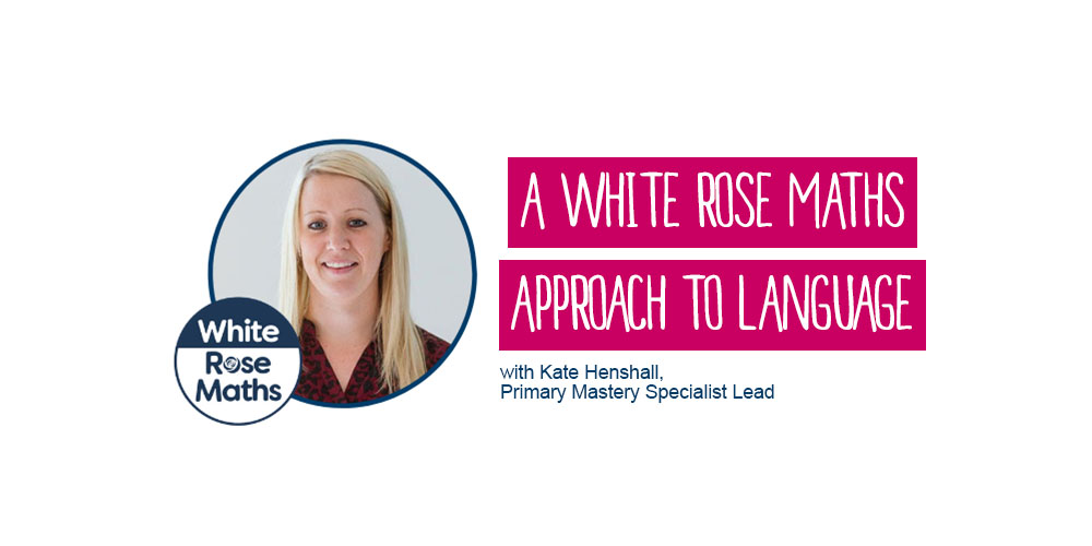 A White Rose Maths approach to language